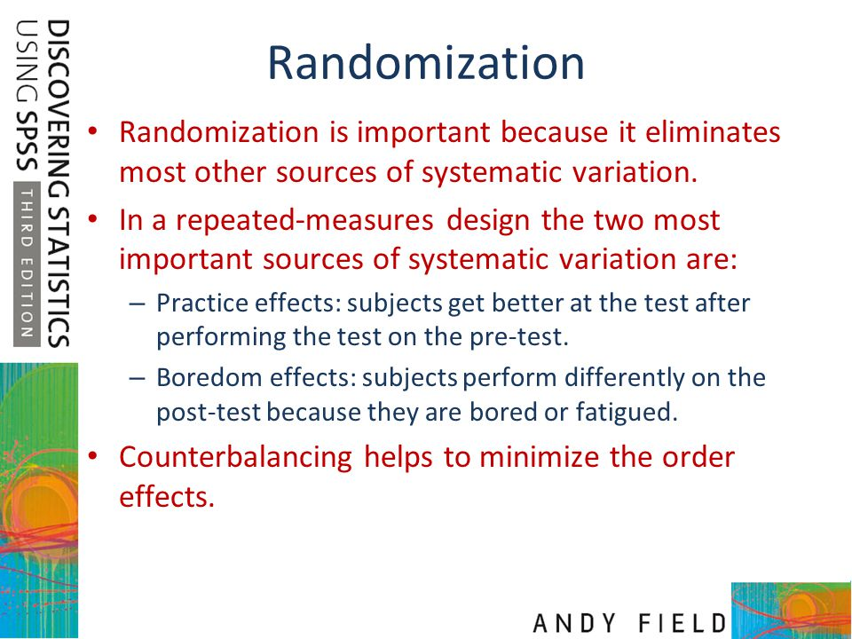 Randomization Randomization is important because it eliminates most other sources of systematic variation.