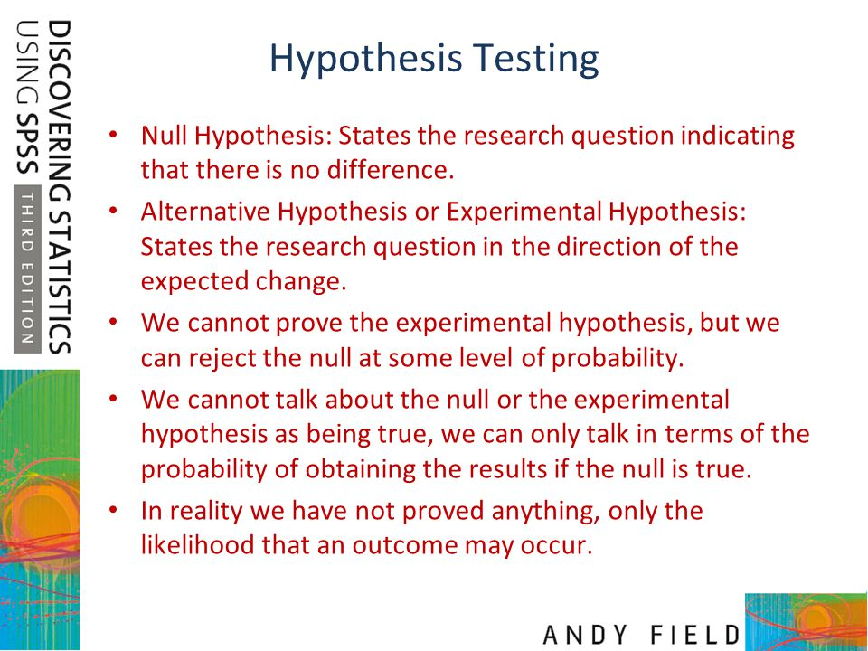Hypothesis Testing Null Hypothesis: States the research question indicating that there is no difference.