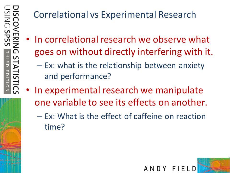 Correlational vs Experimental Research