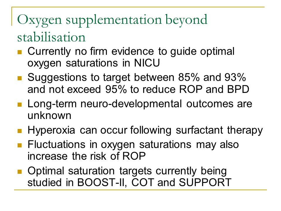 Oxygen supplementation beyond stabilisation