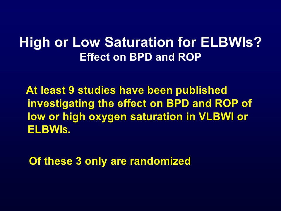 High or Low Saturation for ELBWIs Effect on BPD and ROP