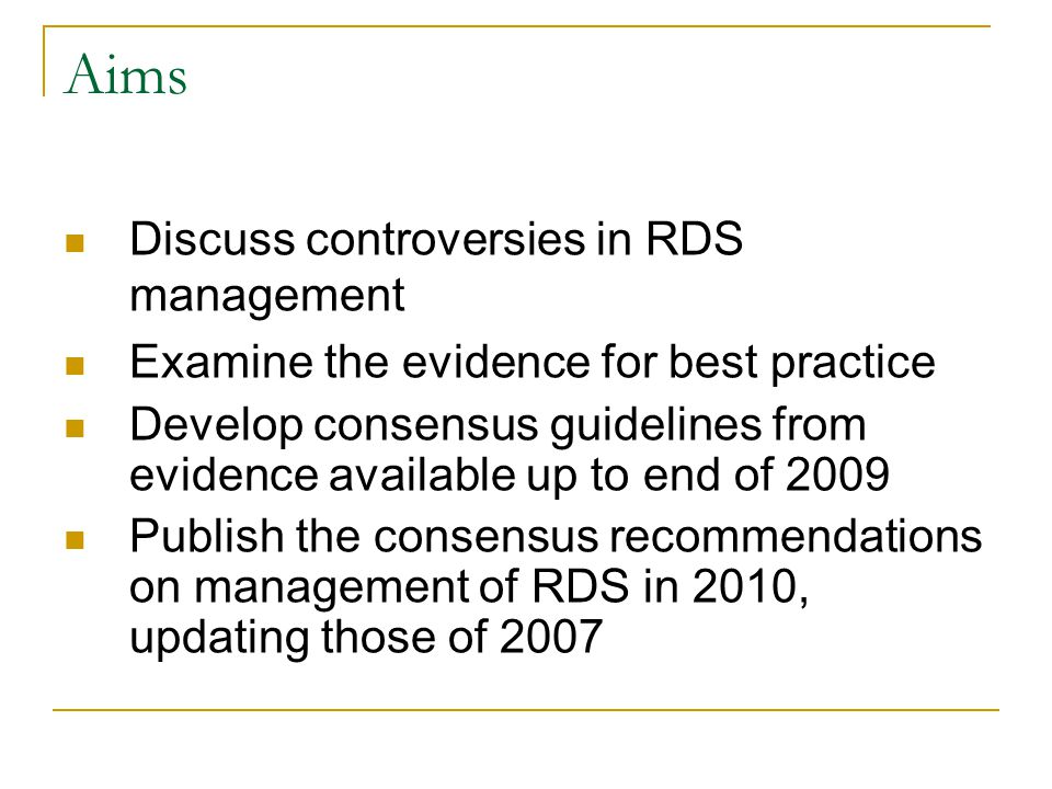 Aims Discuss controversies in RDS management