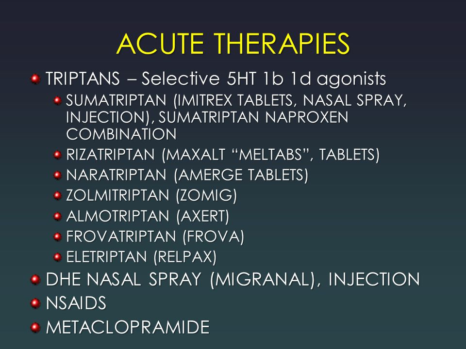 ACUTE THERAPIES TRIPTANS – Selective 5HT 1b 1d agonists