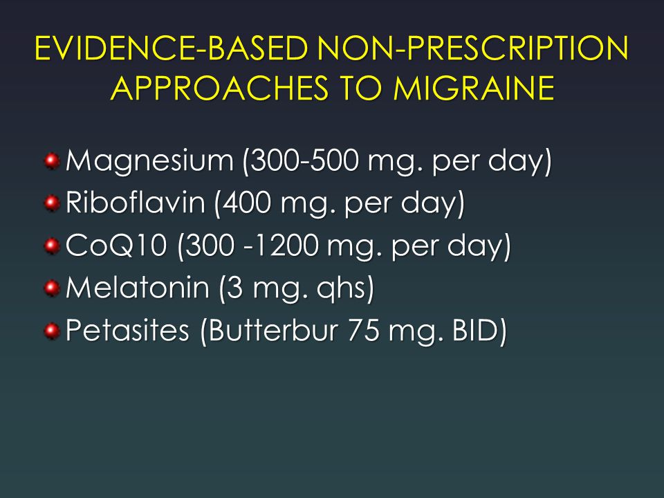 EVIDENCE-BASED NON-PRESCRIPTION APPROACHES TO MIGRAINE
