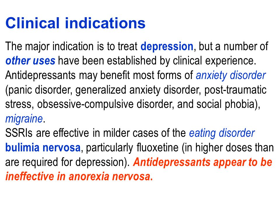 Clinical indications The major indication is to treat depression, but a number of. other uses have been established by clinical experience.