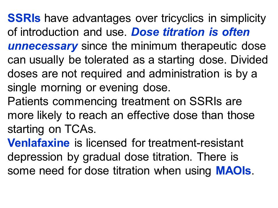 SSRIs have advantages over tricyclics in simplicity