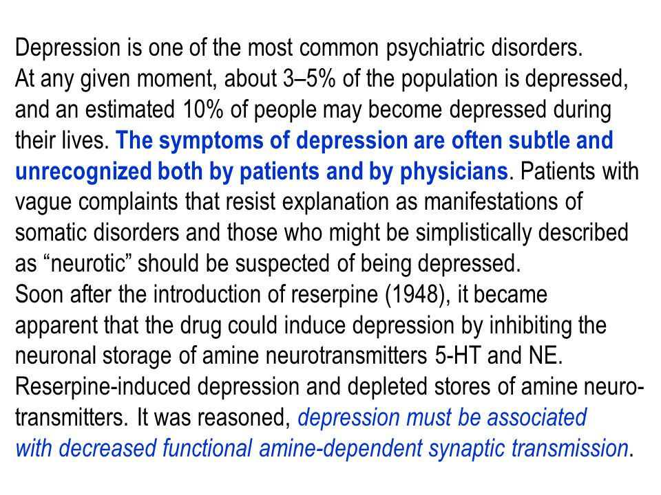 Depression is one of the most common psychiatric disorders.
