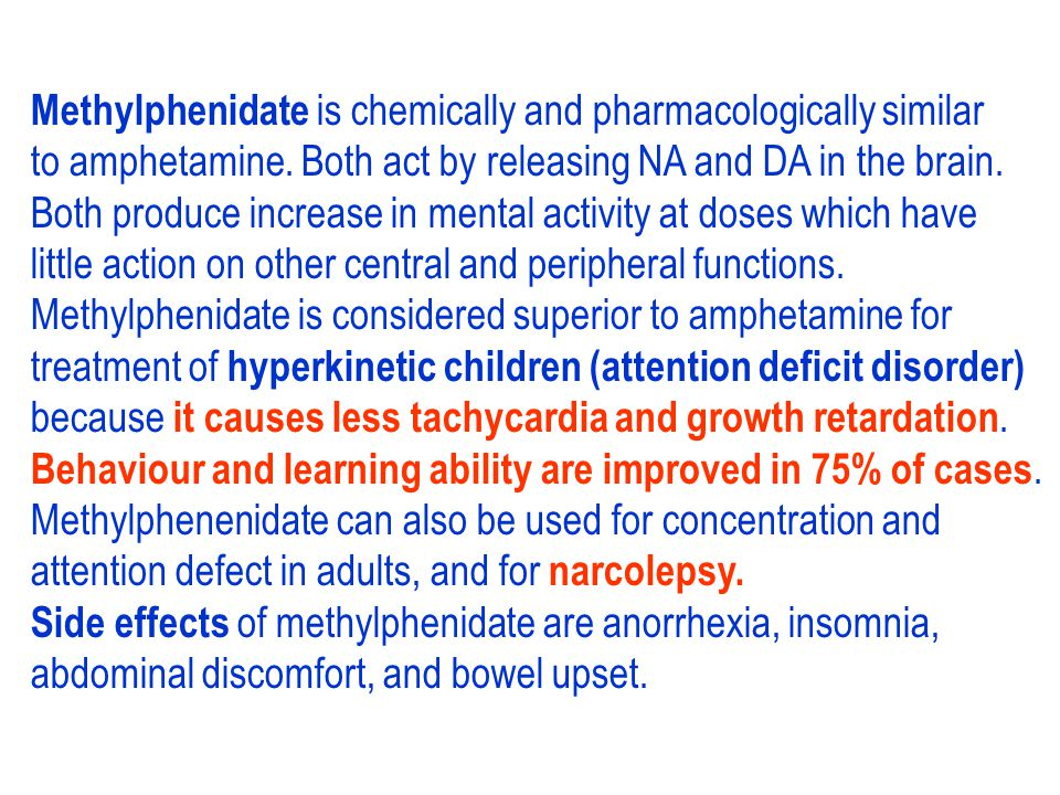 Methylphenidate is chemically and pharmacologically similar