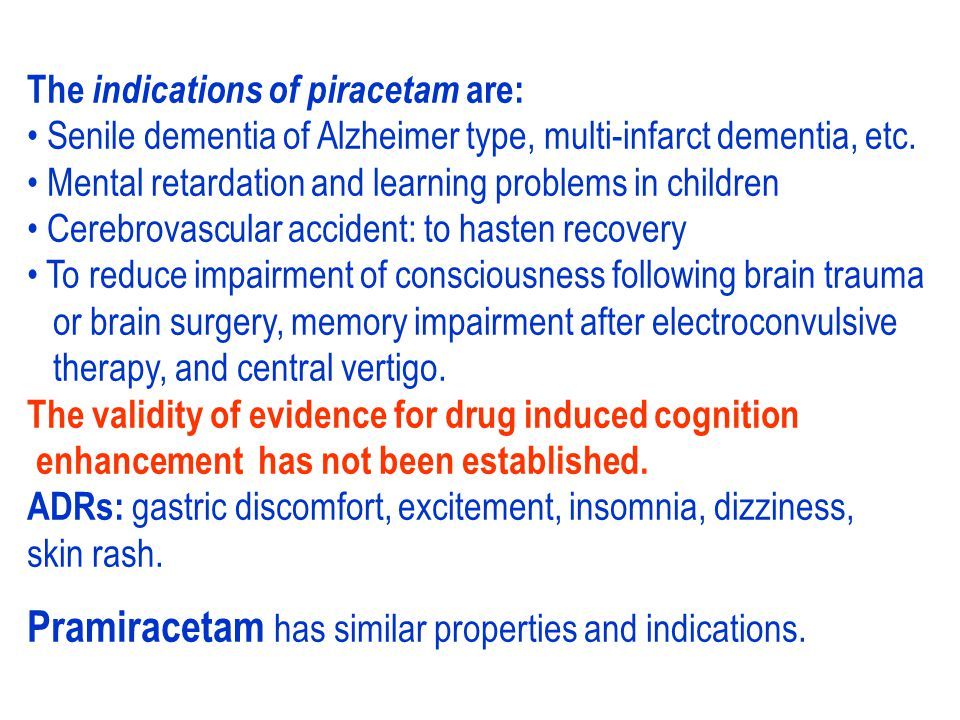 Pramiracetam has similar properties and indications.
