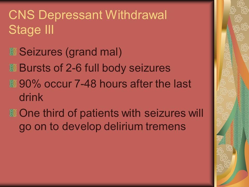 CNS Depressant Withdrawal Stage III