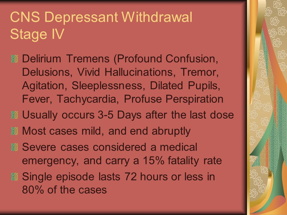 CNS Depressant Withdrawal Stage IV