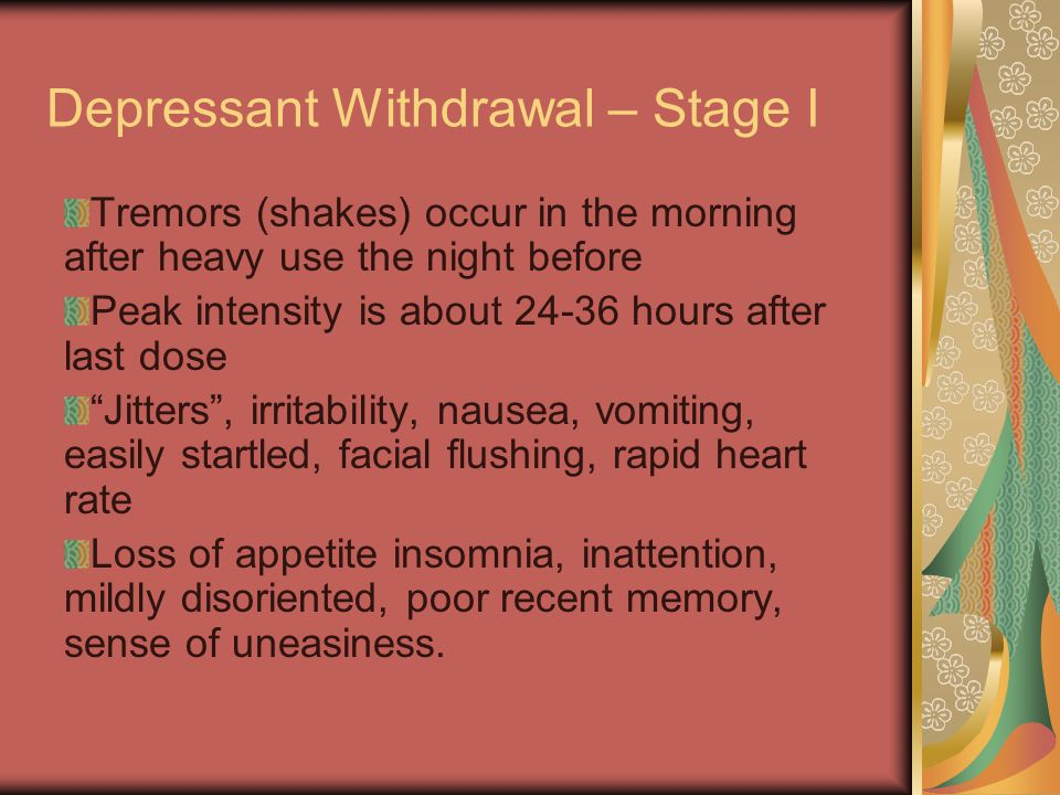 Depressant Withdrawal – Stage I