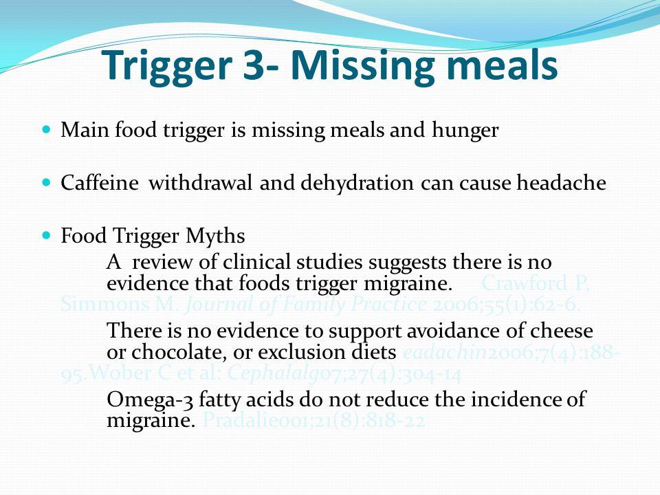 Trigger 3- Missing meals