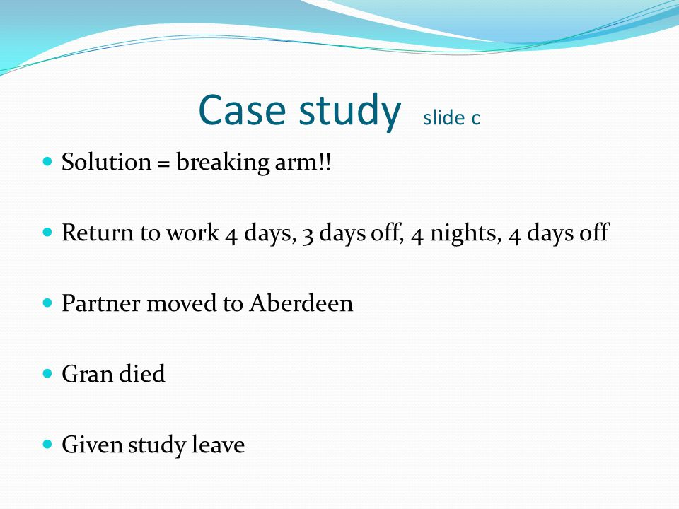 Case study slide c Solution = breaking arm!!