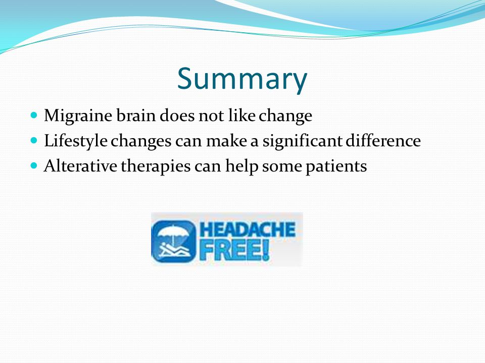 Summary Migraine brain does not like change