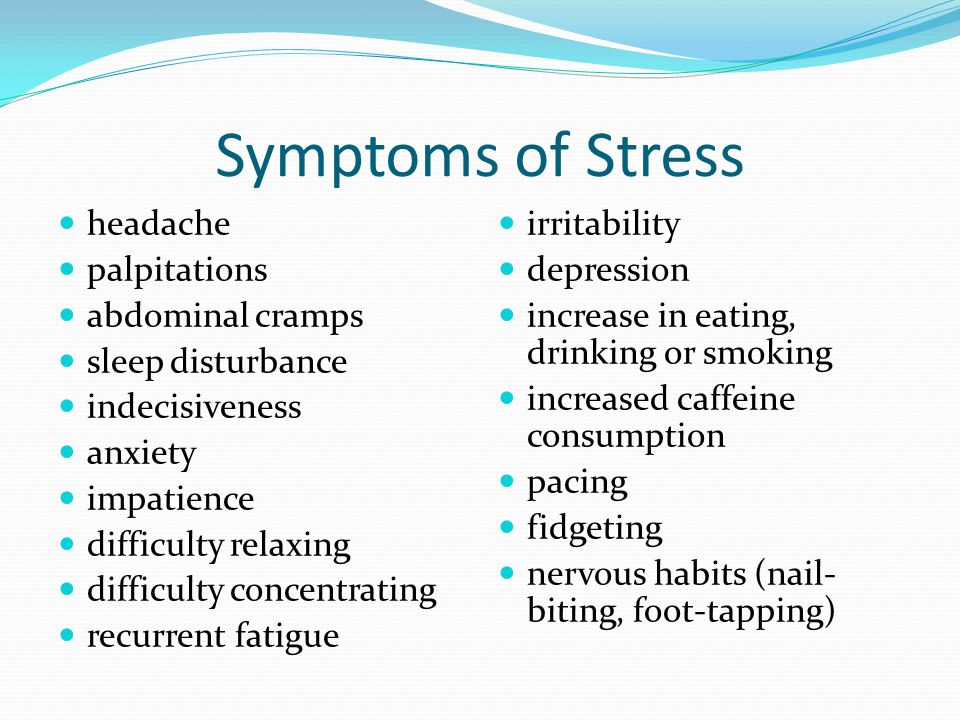 Symptoms of Stress headache palpitations abdominal cramps