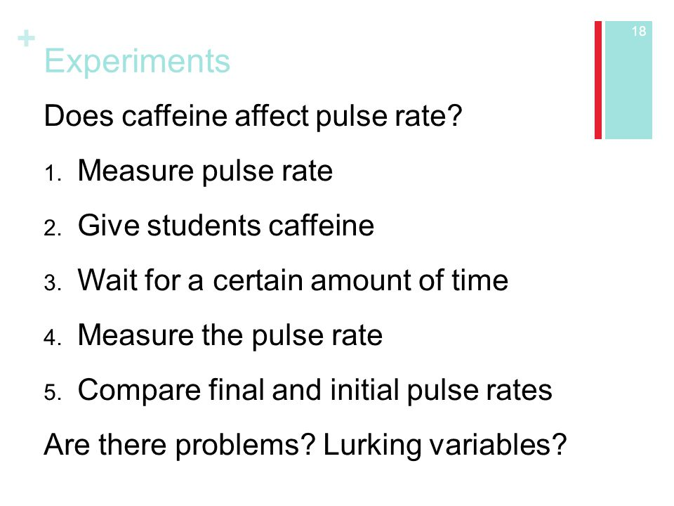 Experiments Does caffeine affect pulse rate Measure pulse rate