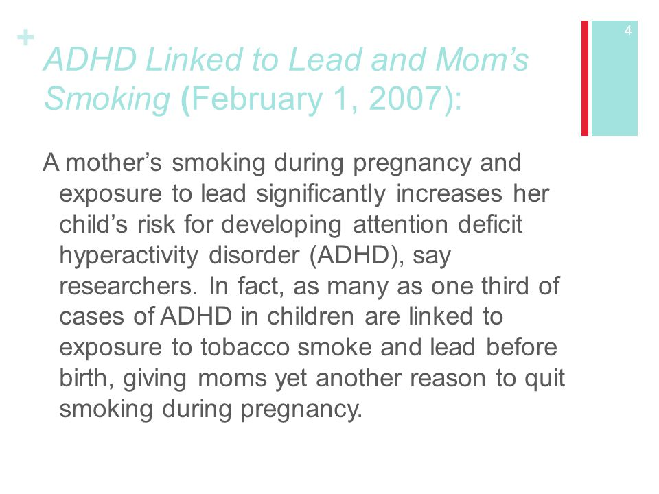 ADHD Linked to Lead and Mom's Smoking (February 1, 2007):