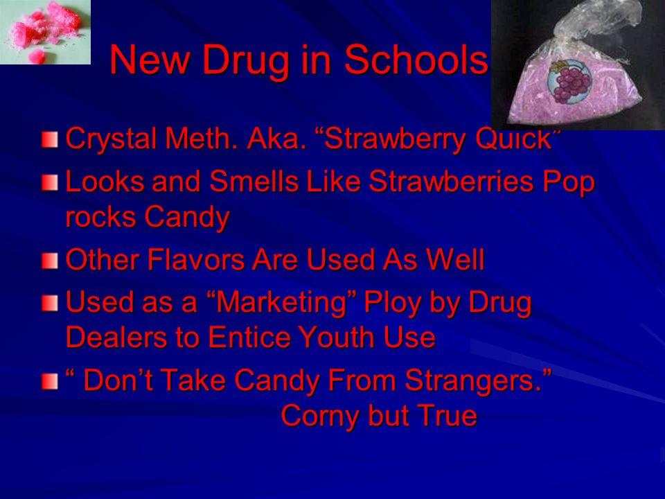 New Drug in Schools Crystal Meth. Aka. Strawberry Quick