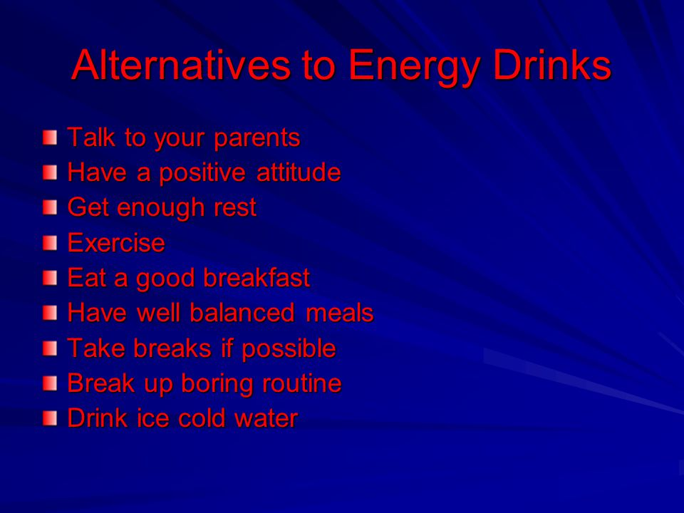 Alternatives to Energy Drinks