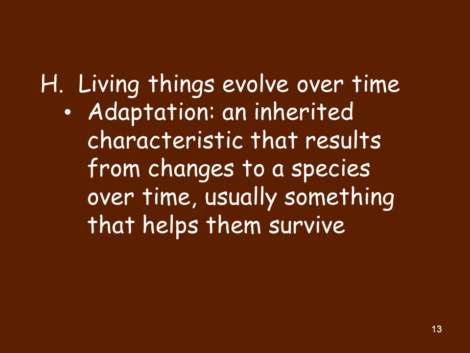 Living things evolve over time
