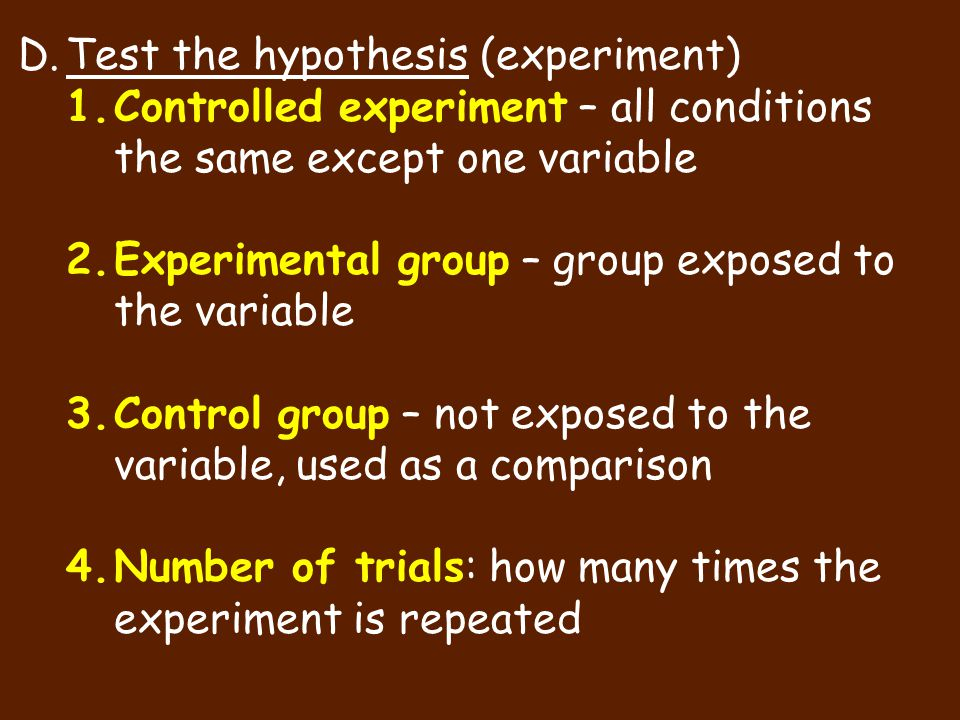 Test the hypothesis (experiment)