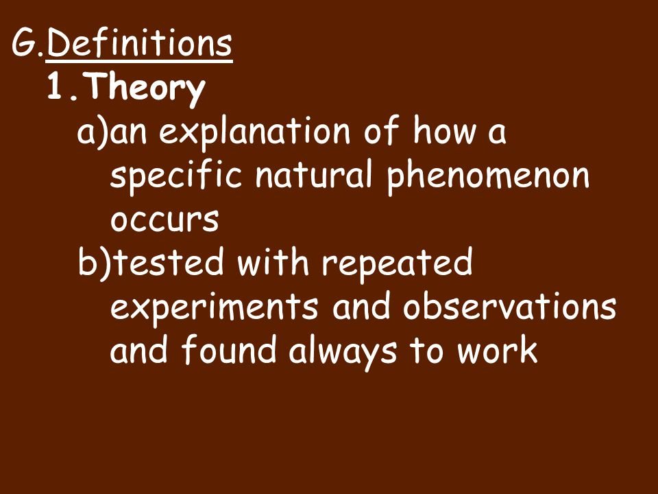 Definitions Theory. an explanation of how a specific natural phenomenon occurs.
