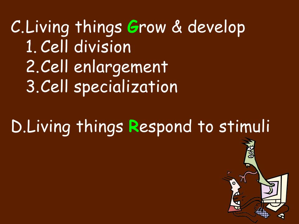 Living things Grow & develop