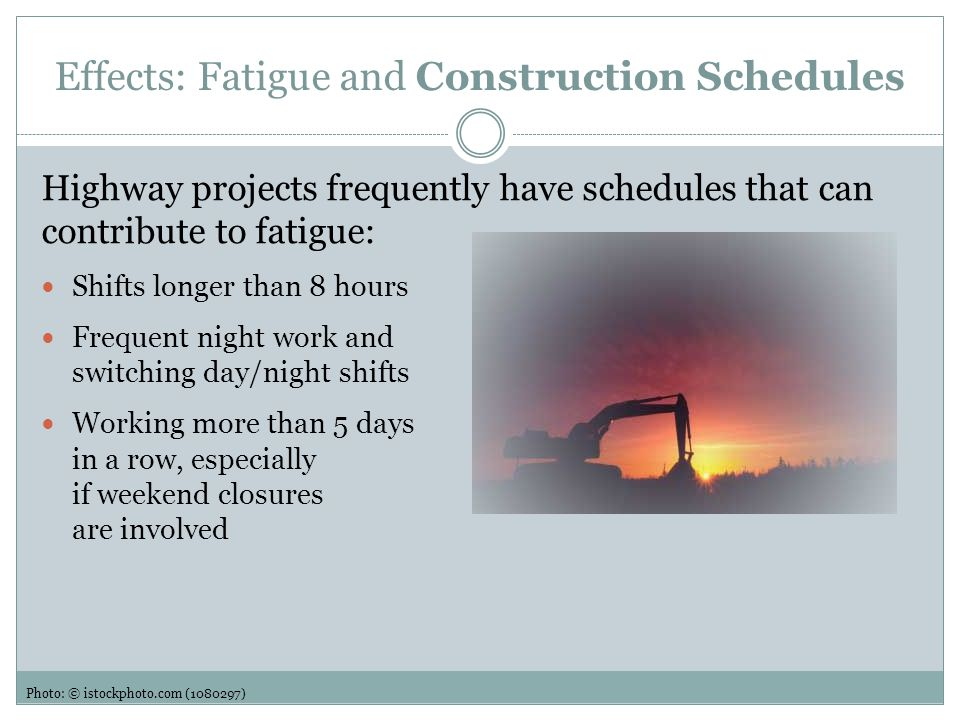 Effects: Fatigue and Construction Schedules