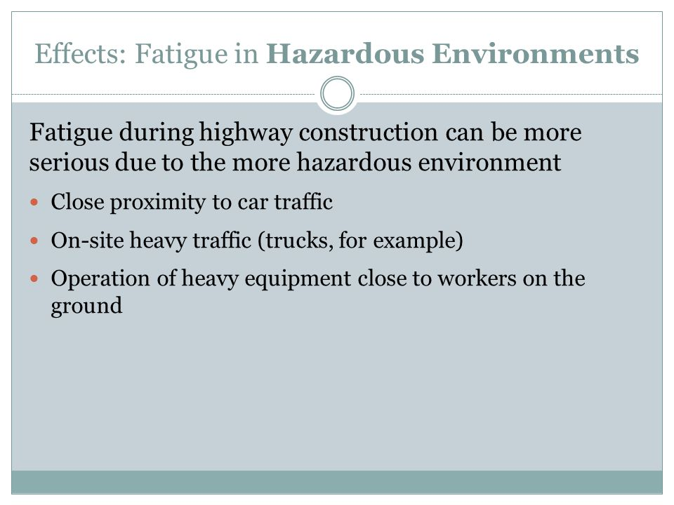 Effects: Fatigue in Hazardous Environments