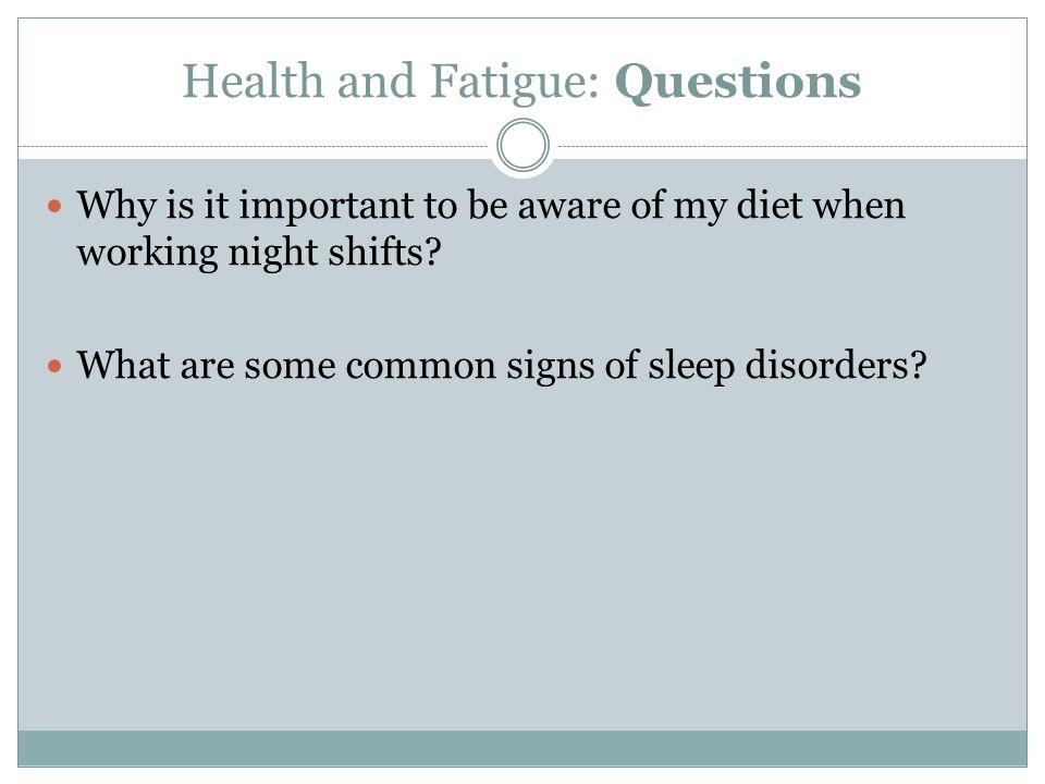 Health and Fatigue: Questions