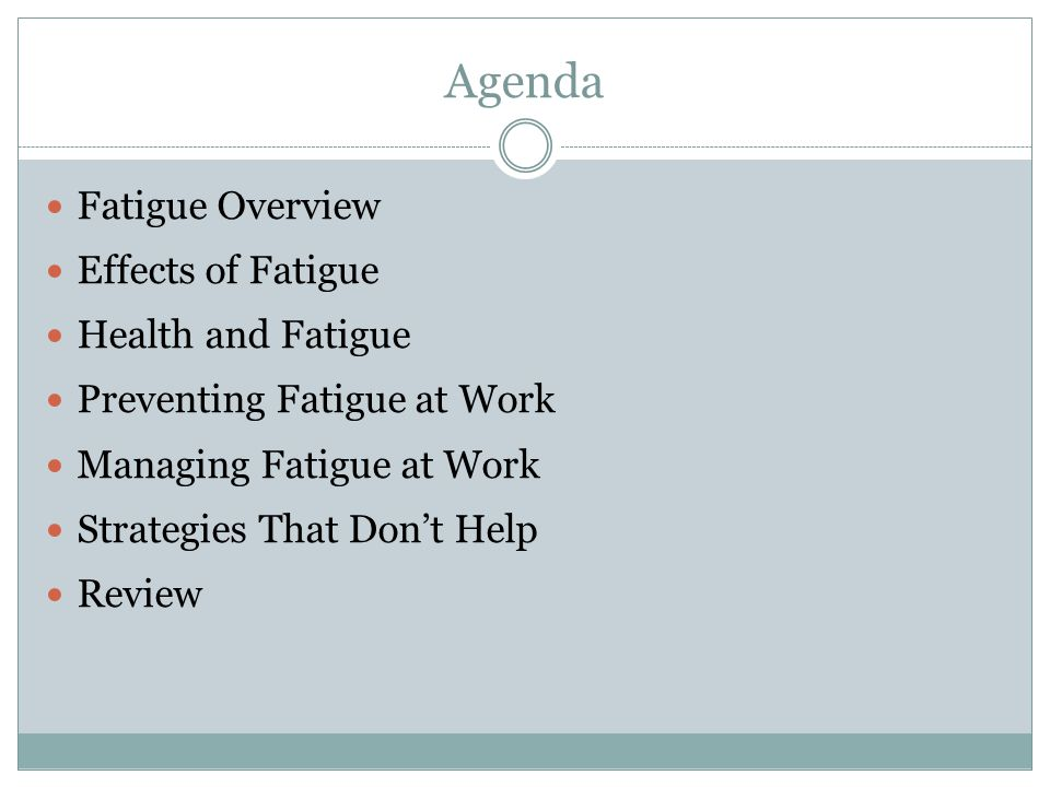 Agenda Fatigue Overview Effects of Fatigue Health and Fatigue
