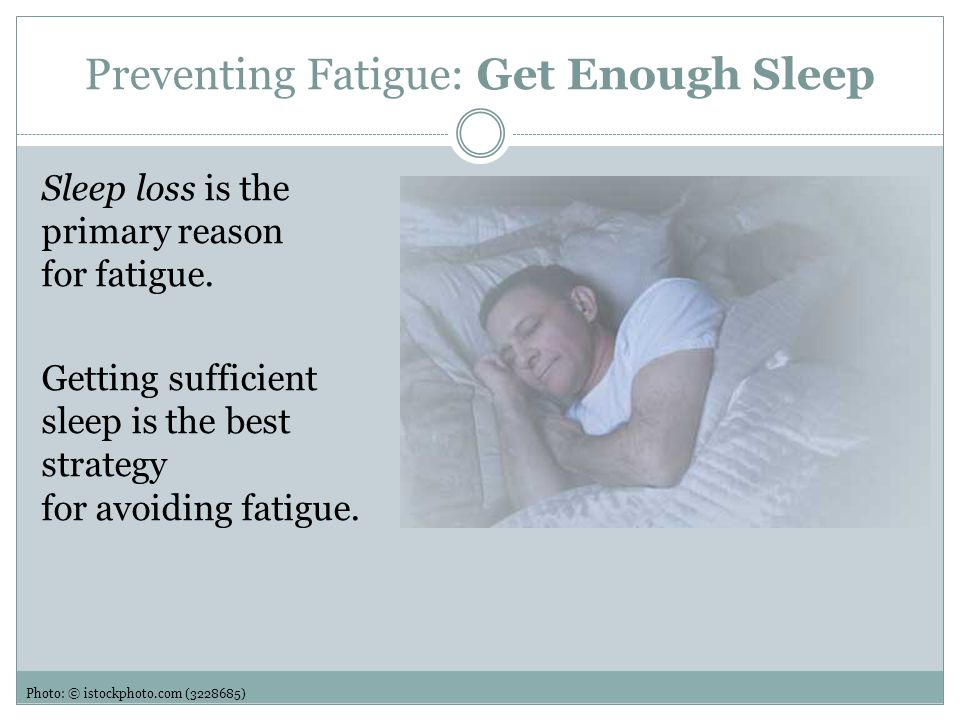 Preventing Fatigue: Get Enough Sleep