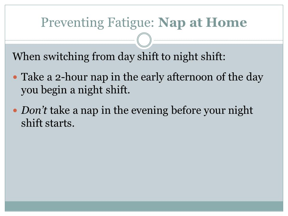 Preventing Fatigue: Nap at Home