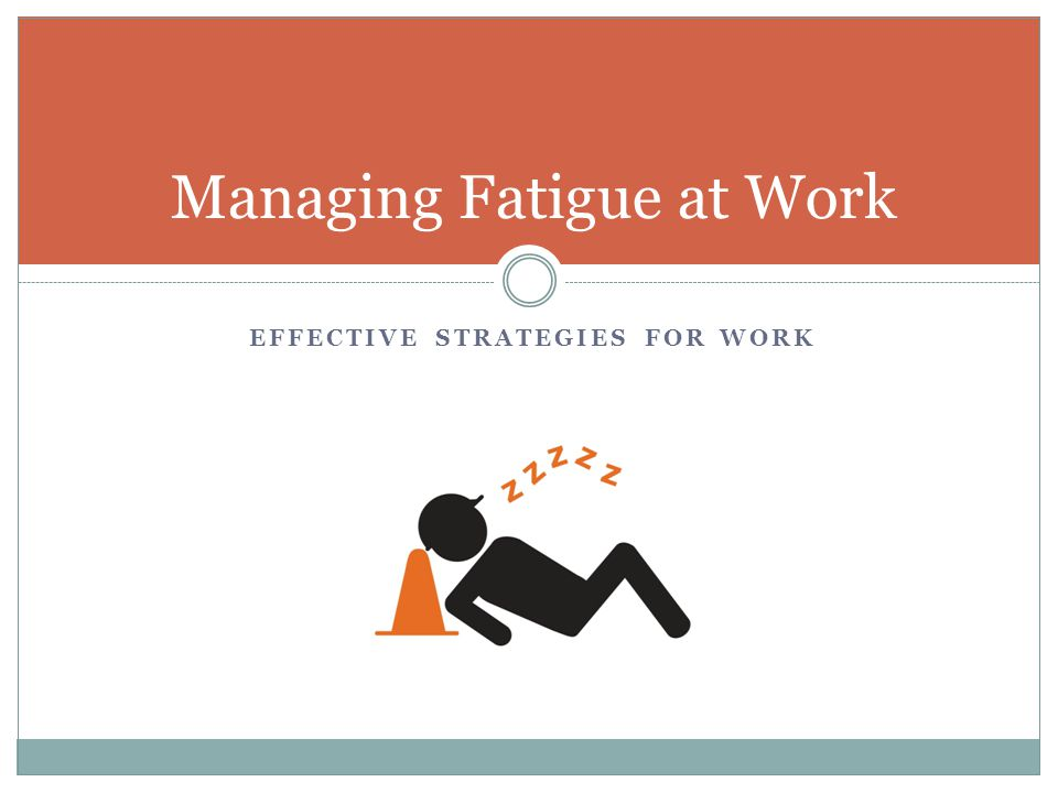 Managing Fatigue at Work