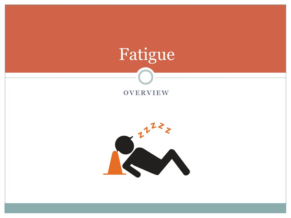 Fatigue Overview Section heading