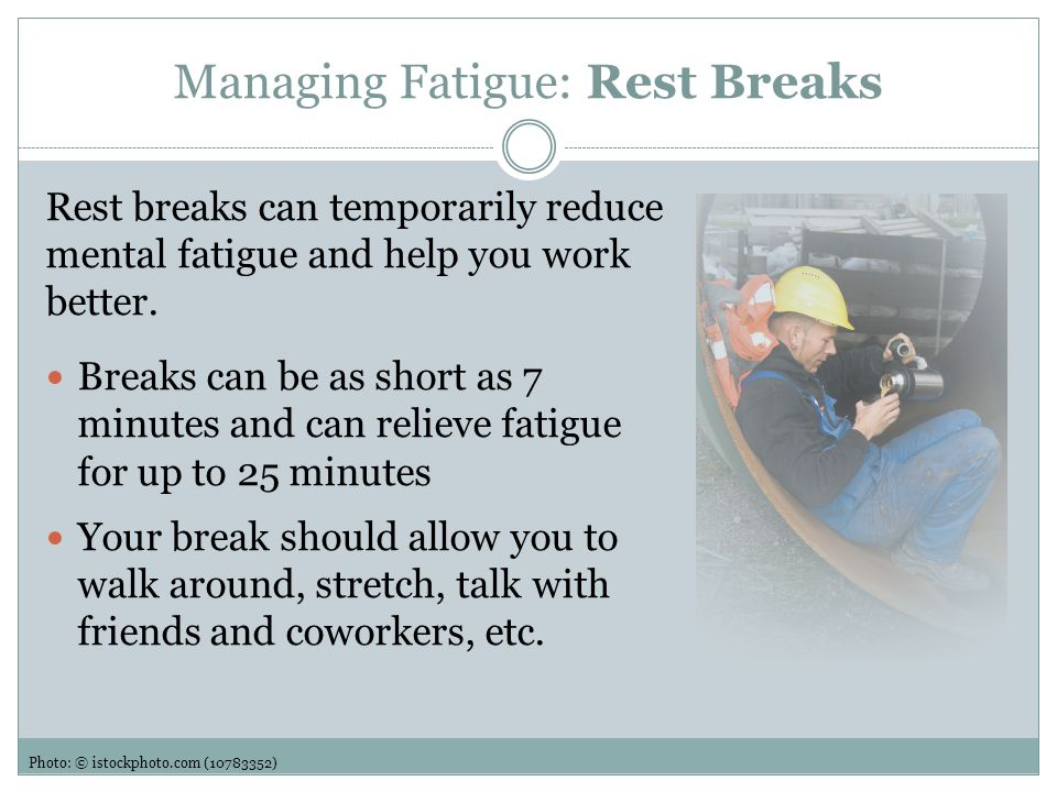 Managing Fatigue: Rest Breaks