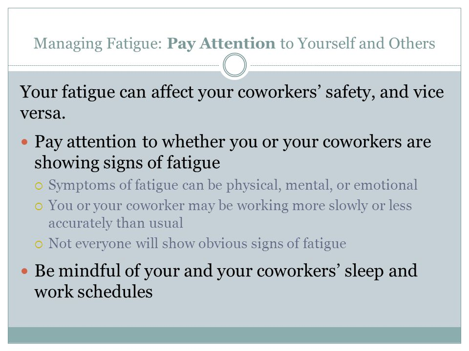 Managing Fatigue: Pay Attention to Yourself and Others