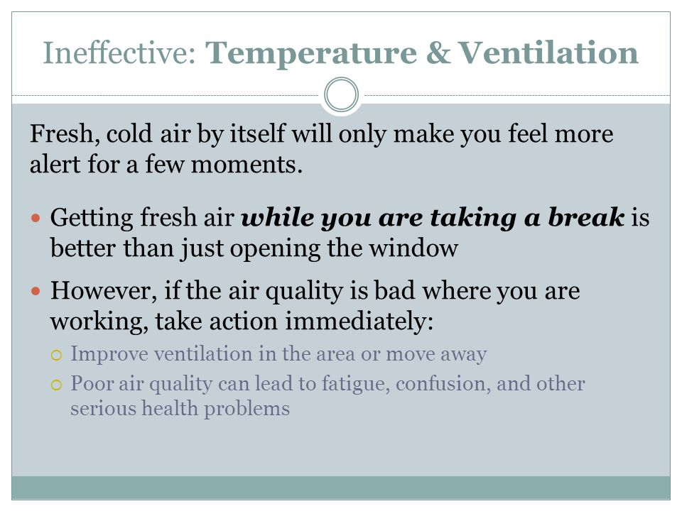 Ineffective: Temperature & Ventilation