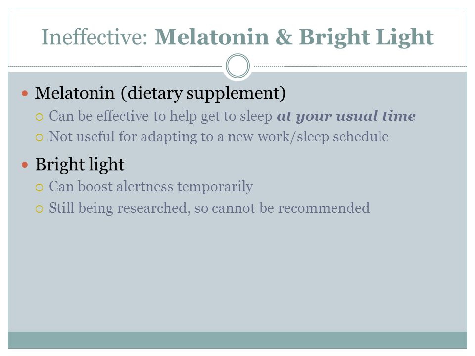 Ineffective: Melatonin & Bright Light