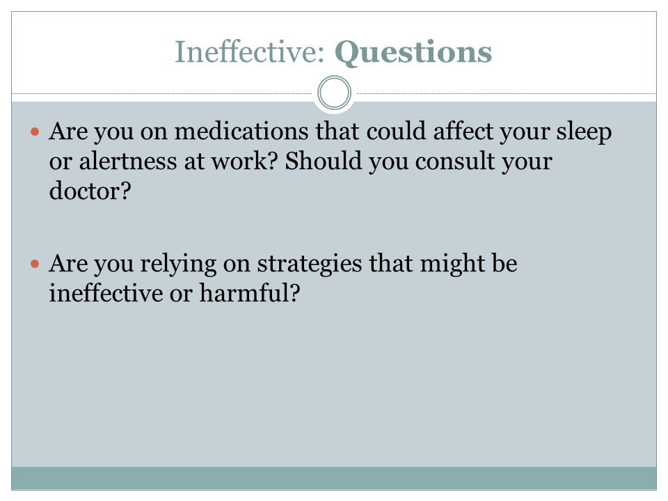 Ineffective: Questions