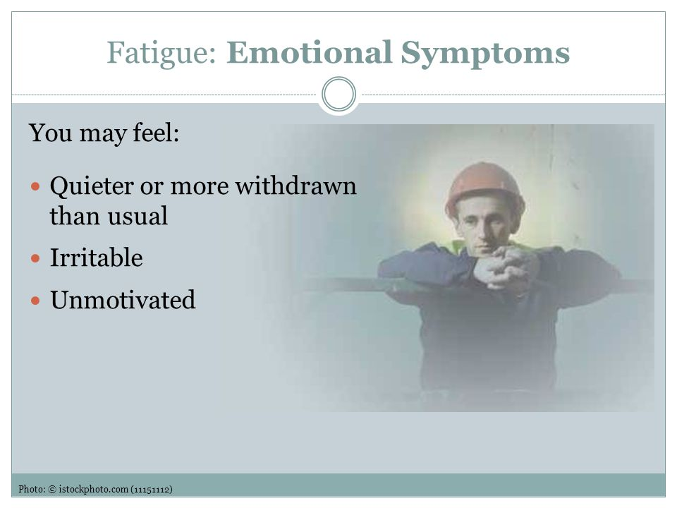Fatigue: Emotional Symptoms