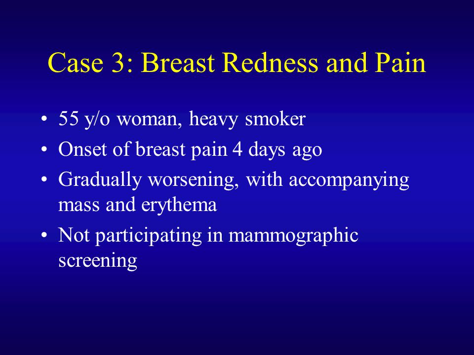 Case 3: Breast Redness and Pain