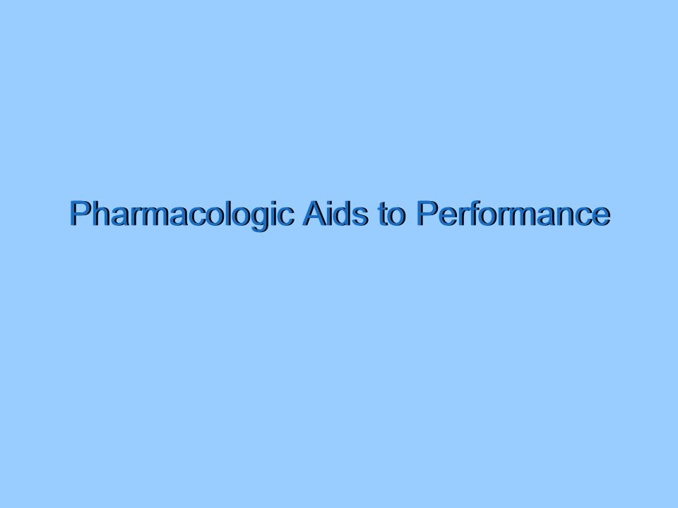 Pharmacologic Aids to Performance