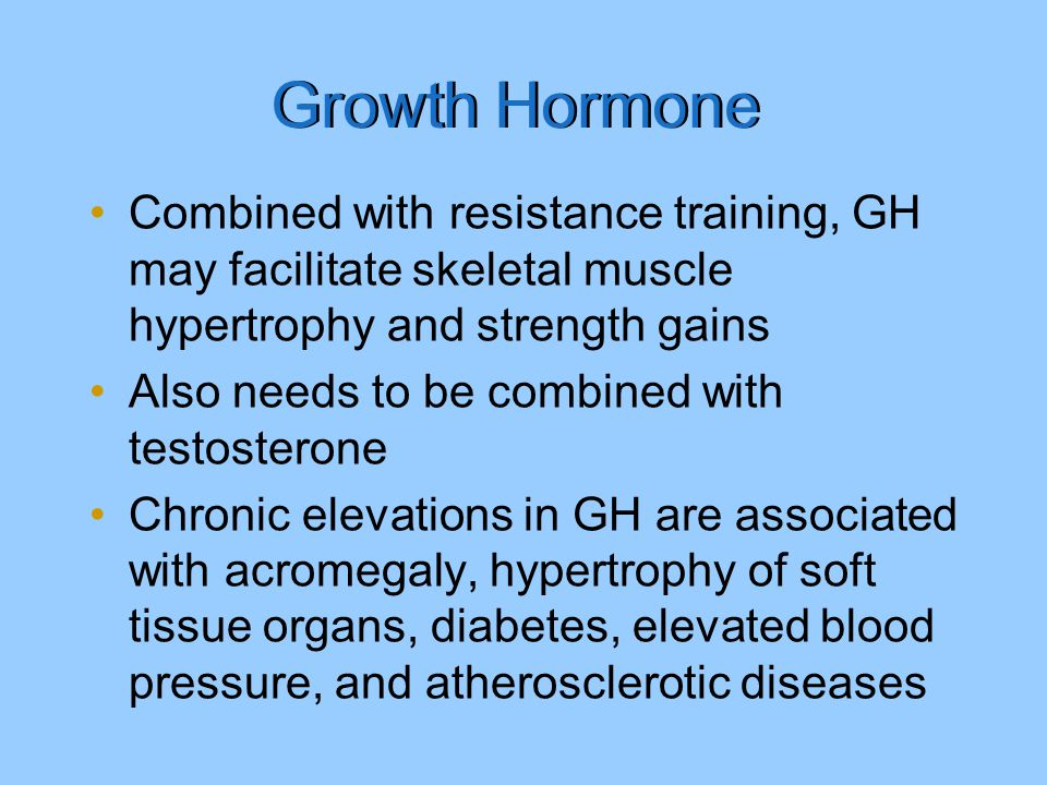 Growth Hormone Combined with resistance training, GH may facilitate skeletal muscle hypertrophy and strength gains.
