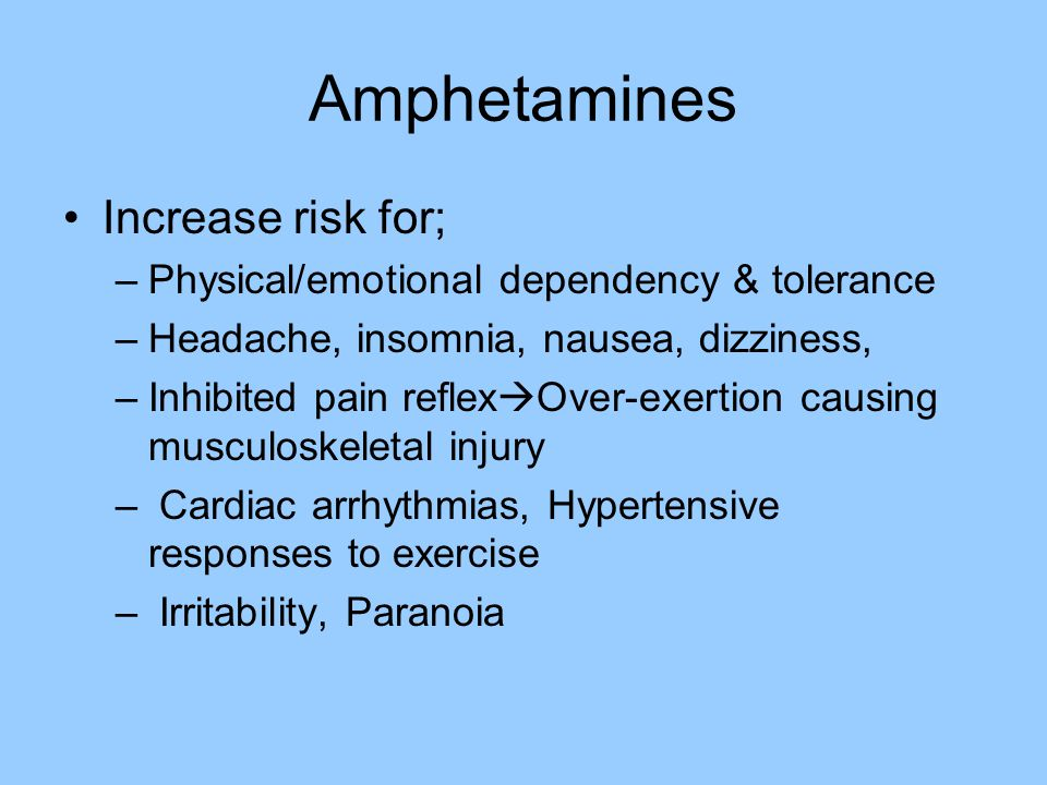 Amphetamines Increase risk for;
