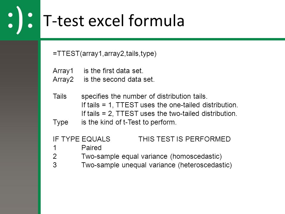 T-test excel formula =TTEST(array1,array2,tails,type)
