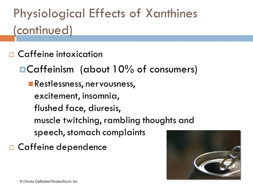 Physiological Effects of Xanthines (continued)
