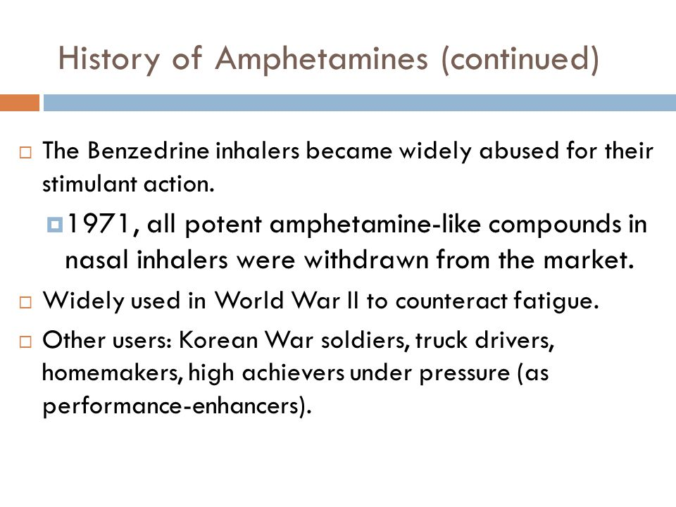 History of Amphetamines (continued)