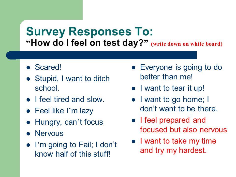 Survey Responses To: How do I feel on test day